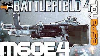 M60-E4 Reseña Battlefield 4 Guía de Armas ( PizzaHead ) Battlefield 4 Gameplay [ Español ] HD