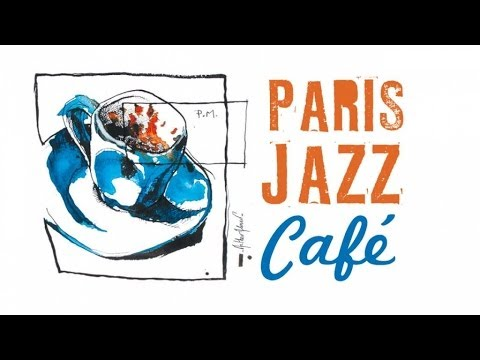 Paris Jazz Café - 150 minutes of wonderful easy listening Ja