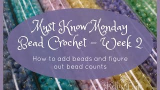 Must Know Monday (7/25/16) Bead Crochet : Week 2 (How to figure bead counts)