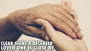 Clear Signs A Deceased Loved One Is Close by