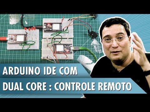 Arduino IDE com Dual Core: Controle Remoto