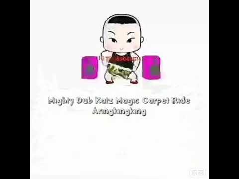 Mighty Dub Katz Magic Carpet Ride // Aringkingking