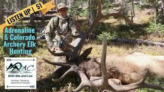 051 - Adrenaline and Colorado Archery Elk Hunting