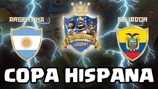 Copa Hispana: ARGENTINA VS ECUADOR - KManuS88 - Clash Royale