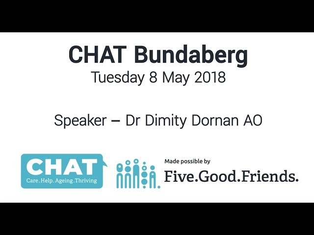 CHAT Talks - Dr Dimity Dornan AO - Bundaberg May 2018