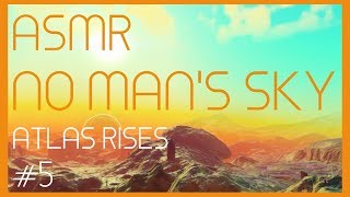 ASMR: No Man's Sky - Atlas Rises - Part 5