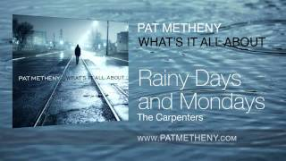 Pat Metheny: Rainy Days & Mondays (The Carpenters)