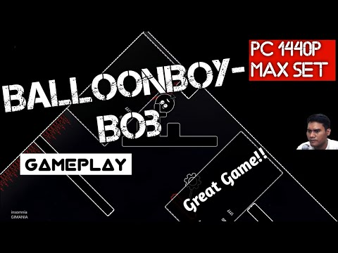 Balloon Boy Bob Gameplay 1440p Test PC Indonesia - 동영상