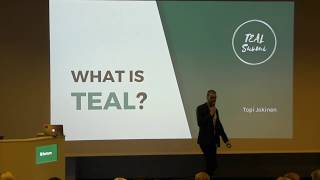 What is Teal? Keynote at Teal in Corporation event @ Fortum