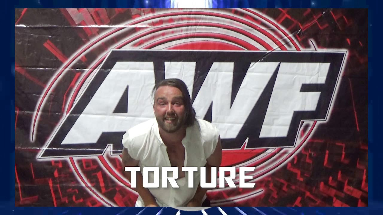 Torture is coming to the AWF! New Wrestlers to appear at AWF Pro-Wrestling Reset