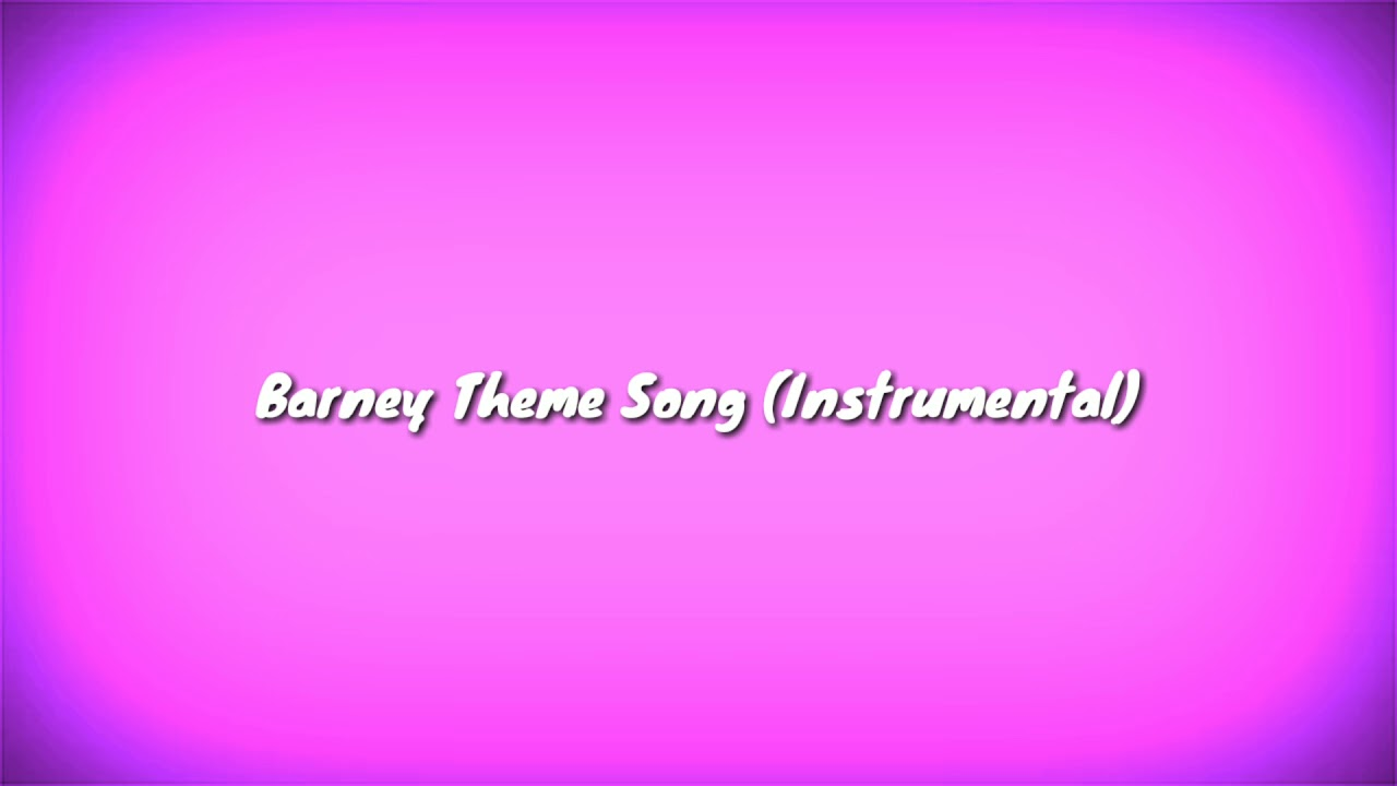 Barney Theme Song Instrumental