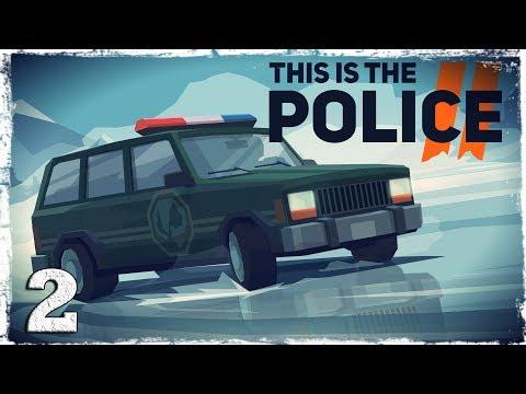 Смотреть прохождение игры This Is the Police 2. #2: Ну, вот и познакомились!