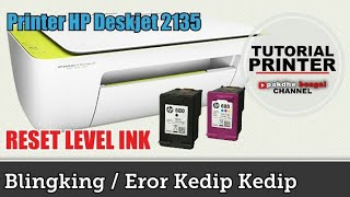 hp deskjet 2135 blink, cara reset level tinta hp deskjet 2135, cara reset catridge hp 680