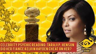 Psychic Reading - Taraji P. Henson & Kelvin Hayden - Did He Cheat On Her?