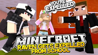 RAVEN GETS EXPELLED FROM SCHOOL! Minecraft Little Kelly (Custom Roleplay)