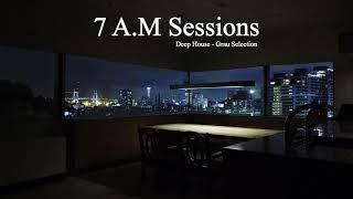 Deep House Mix 2019 • 7 AM Sessions • Grau DJ