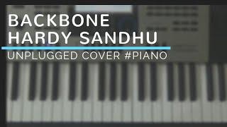 Backbone || Hardy Sandhu || Unplugged || Piano Cover ||