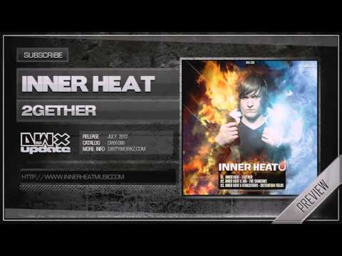 Inner Heat - 2Gether (Official HQ Preview)