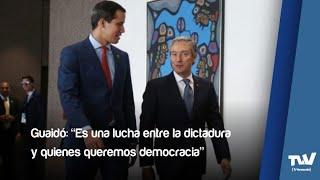 """Guaidó: """"Es una lucha entre la dictadura y quienes queremos democracia"""""""