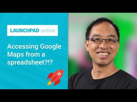 Launchpad Online: Accessing Google Maps from a spreadsheet?!?