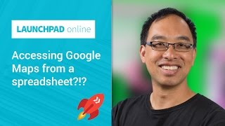 Launchpad Online: Accessing Google Maps from a spreadsheet?!?(, 2015-02-06T22:34:37.000Z)