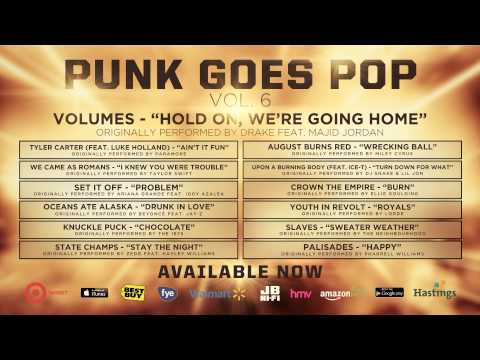 "Punk Goes Pop Vol. 6 - Volumes ""Hold On, We're Going Home"""