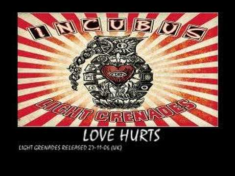 INCUBUS - love hurts - (light grenades 2006)