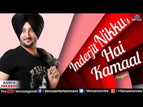 Hai Kamaal - Inderjit Nikku | Latest Punjabi Songs 2016 | AUDIO JUKEBOX | Popular Punjabi Songs
