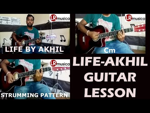 Life Akhil Guitar Lesson II Strumming II Chords