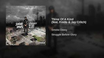 Smoke Dawg - Three Of A Kind feat  Fredo & Jay Critch