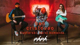 PÁPÁ LIVE SESSION - ben cristovao & karol komenda & fiedlerski - JENTAK #5