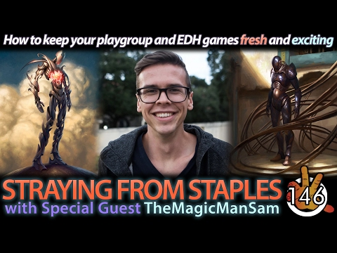 Straying From Staples w/ TheMagicManSam | The Command Zone #146 | Magic: the Gathering