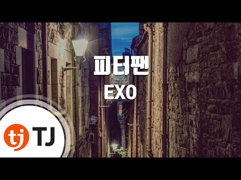 Peter Pan 피터팬_EXO 엑소_TJ노래방 (Karaoke/lyrics/romanization/KOREAN)