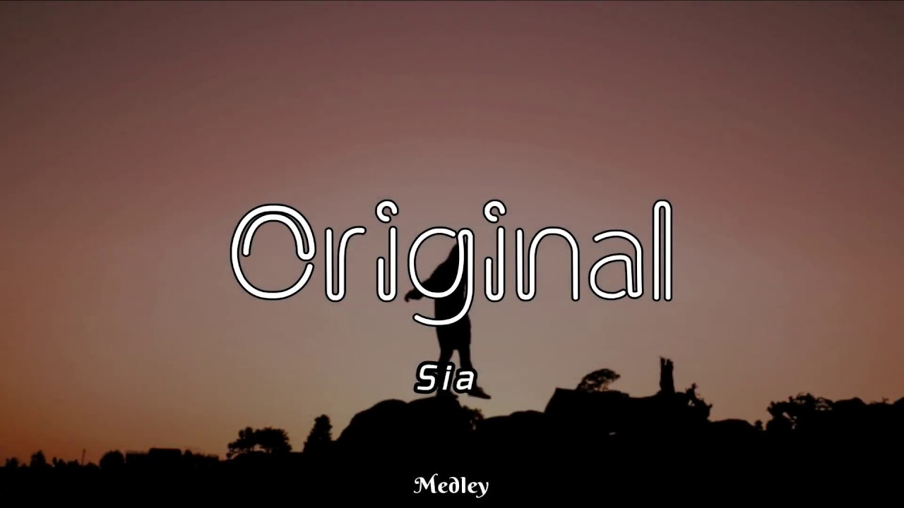 Sia - Original (Lyric/Lyrics Video)
