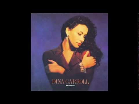If I knew you then- Dina Carroll