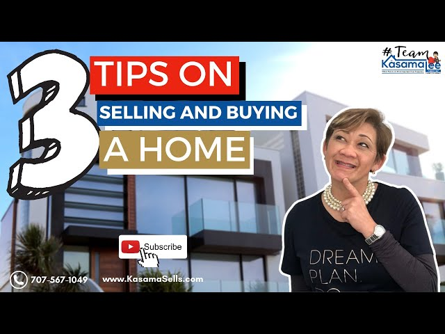 3 Tips On Selling And Buying A Home | Kasama Lee