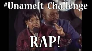 u name it challenge rap full song unameitchallenge