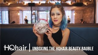 Unboxing The HQhair Beauty Bauble with Sophie Hannah Richardson | #HQPartyInTheNude