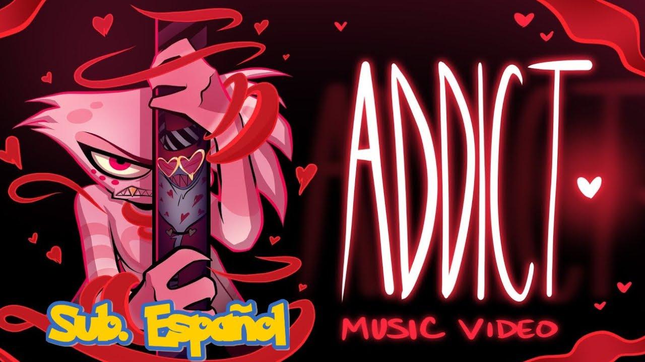 ►┇[Addict] ║Hazbin Hotel Song Sub. Español - Musical Video