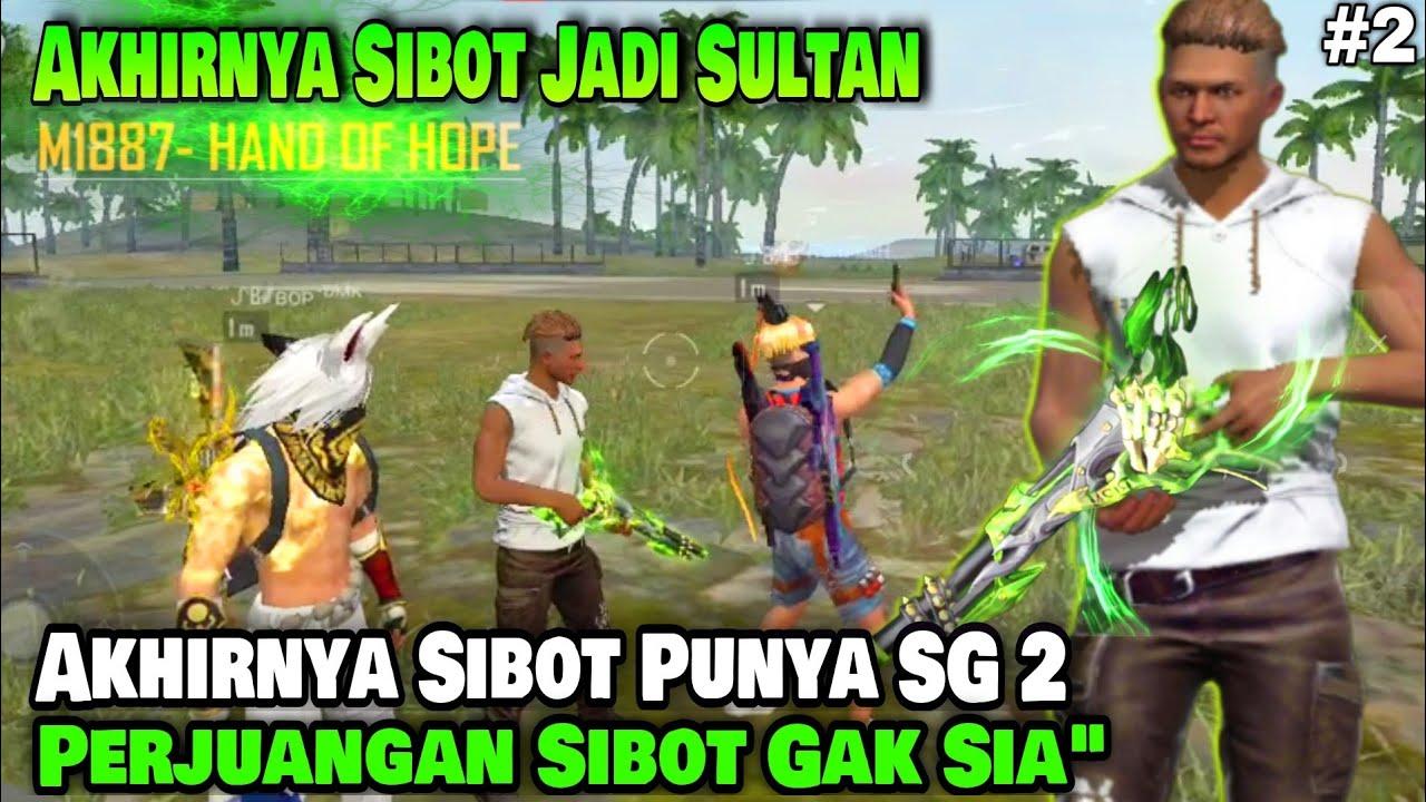 Drama Free Fire - Akhirnya Sibot Punya SG 2 Berkat Perjuangan Selama ini 🇮🇩 PART 2