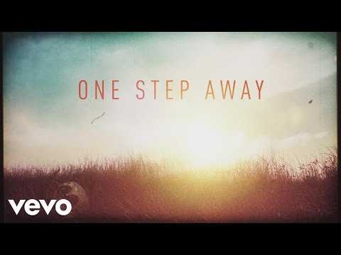 Casting Crowns  One Step Away  Lyric
