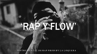RAP Y FLOW - BASE DE RAP / OLD SCHOOL HIP HOP INSTRUMENTAL USO LIBRE (PROD BY LA LOQUERA 2018)
