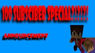 100 SUBSCRIBER SPECIAL???? announcement