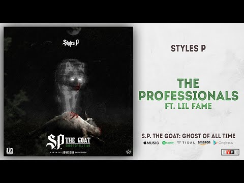Styles P - The Professionals Ft. Lil Fame (S.P. The GOAT: Ghost Of All Time)