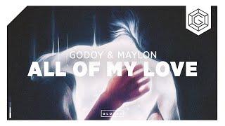 Godoy & Maylon - All Of My Love (Radio Mix)