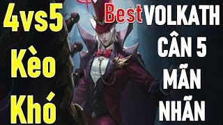 Best Volkath không khó! Cân 5 mãn nhãn gánh team khi chỉ có 4vs5
