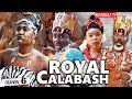 ROYAL CALABASH 6 (New movie)| EMEKA IKE  2019 NOLLYWOOD MOVIES