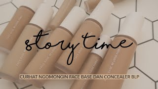 FACE BASE AND FACE CONCEALER BLP STORY TIME!