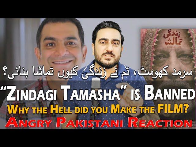 Zindagi Tamasha Movie is Banned | Sarmad, why did you make this Film?