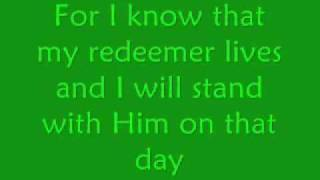 for i know my redeemer lives- crystal lewis(with lyrics).flv